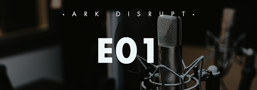 Podcast E01 – The Disruptive Potential of Cryptoassets with Chris Burniske